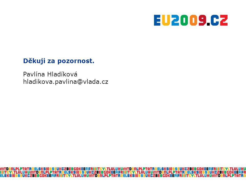 Děkuji za pozornost. Pavlína Hladíková hladikova.pavlina@vlada.cz