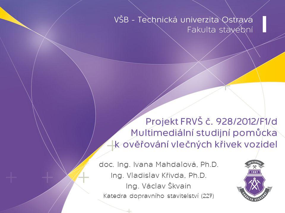 doc.Ing. Ivana Mahdalová, Ph.D. Ing. Vladislav Křivda, Ph.D.