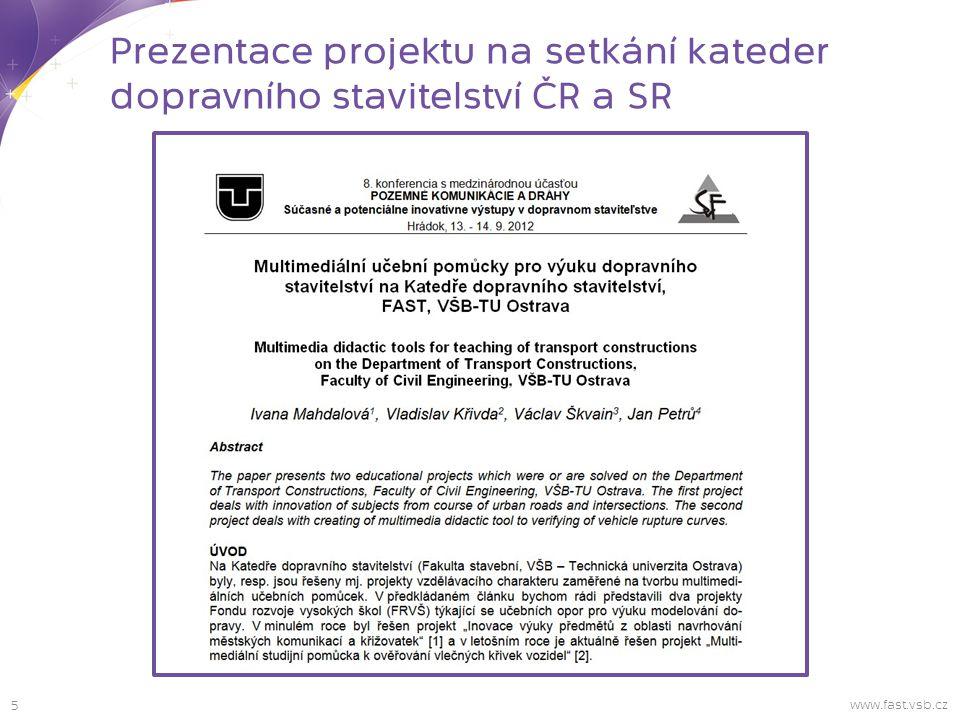 5 Prezentace projektu na setkání kateder dopravního stavitelství ČR a SR www.fast.vsb.cz