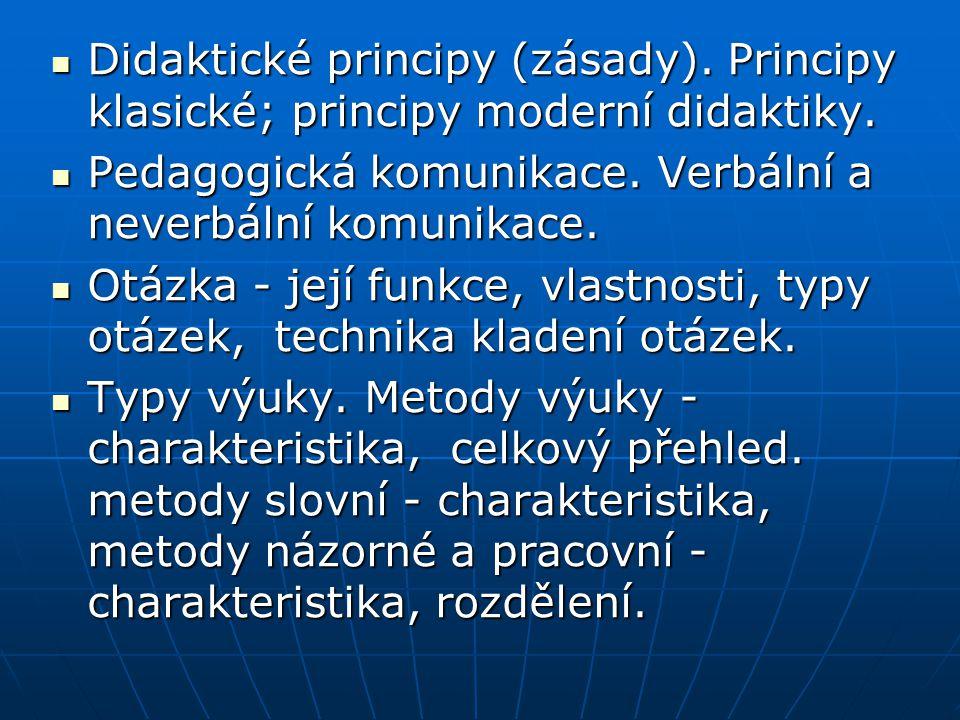 Didaktické principy (zásady).Principy klasické; principy moderní didaktiky.
