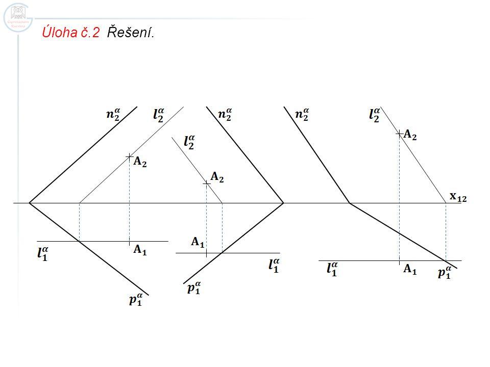Úloha č.3 Doplňte chybějící obraz bodu, který leží v rovině, užitím hlavních přímek.