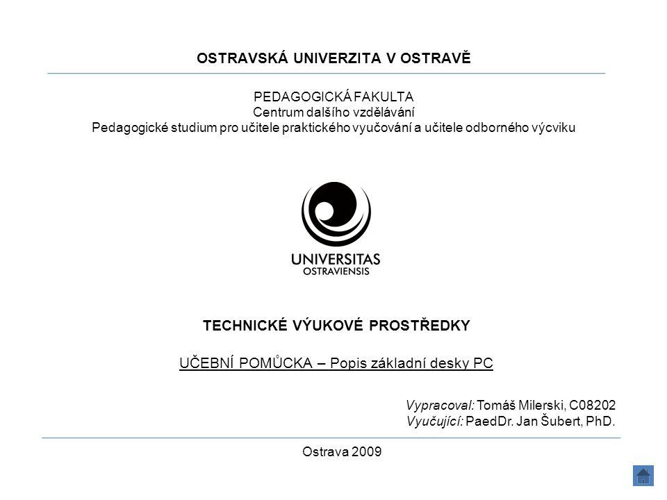 OSTRAVSKÁ UNIVERZITA V OSTRAVĚ PEDAGOGICKÁ FAKULTA Centrum dalšího vzdělávání Pedagogické studium pro učitele praktického vyučování a učitele odbornéh
