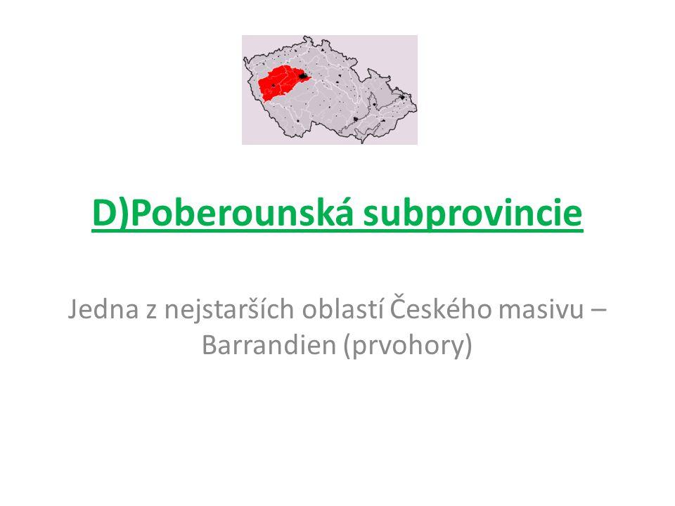 D)Poberounská subprovincie Jedna z nejstarších oblastí Českého masivu – Barrandien (prvohory)