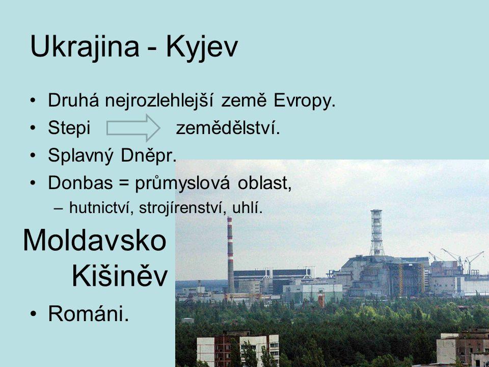 Ukrajina - Kyjev Druhá nejrozlehlejší země Evropy.