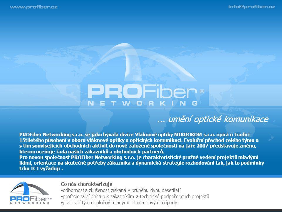 ... umění optické komunikace PROFiber Networking s.r.o.