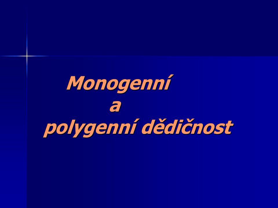 Klasifikace genetických chorob: monogenní chromozomální aberace (numerické, strukturní) polygenní - multifaktoriální mitochondriální – cytoplazmatická (dědičnost po matce)