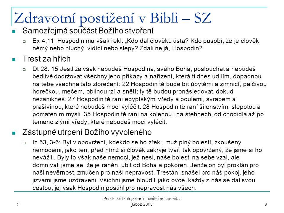 Zdravotní postižení v Bibli - SZ Zpochybnění konceptu trestu za hřích  Job 10, 2-7: Řeknu Bohu: Za svévolníka mě nepokládej, dej mi vědět, proč vedeš spor se mnou.