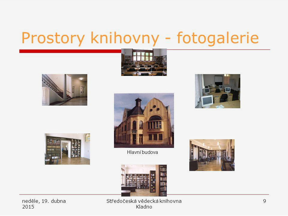neděle, 19. dubna 2015 Středočeská vědecká knihovna Kladno 9 Prostory knihovny - fotogalerie Hlavní budova
