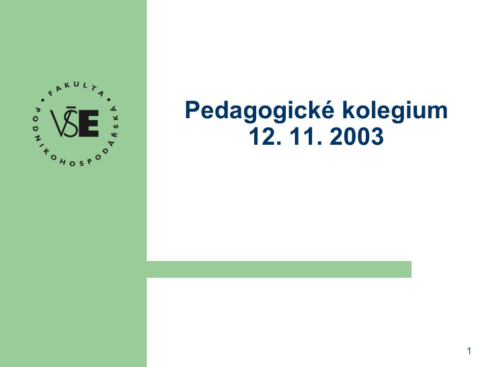 1 Pedagogické kolegium 12. 11. 2003