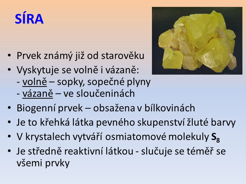 Síra Častá v ložiskách volná i ve sloučeninách, Autorem materiálu a všech jeho částí, není-li uvedeno jinak, je Mgr.