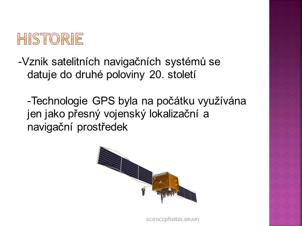 -Vznik satelitních navigačních systémů se datuje do druhé poloviny 20.