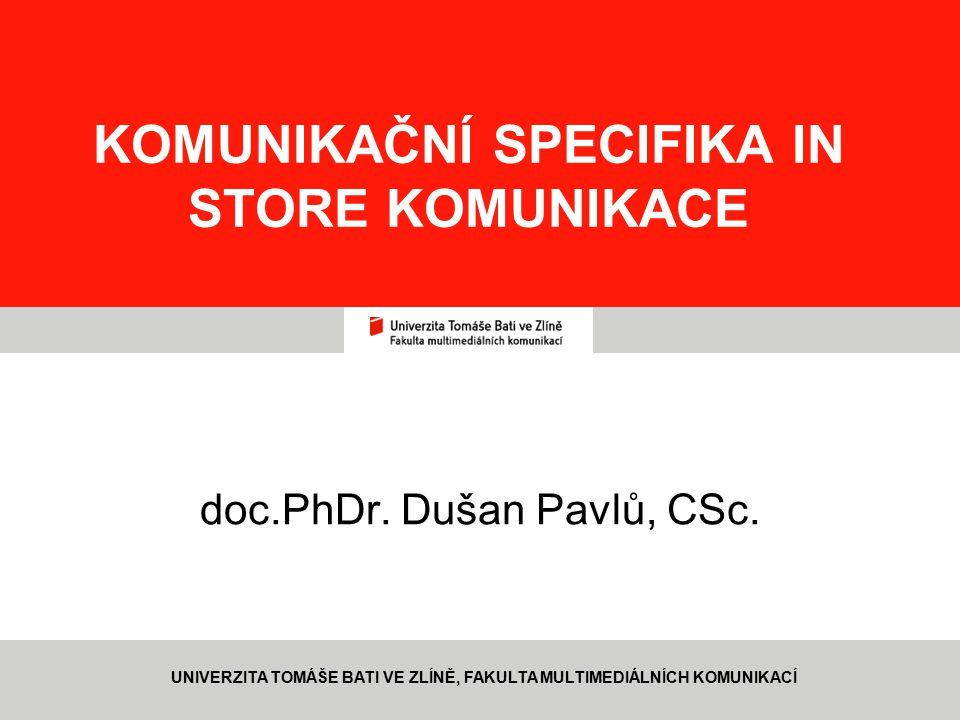 2 www.fmk.utb.cz, pavlu@fmk.utb.cz NÁKLADY NA CELEK MARKETINGOVÝCH KOMUNIKACÍ KOMUNIKAČNÍ SPECIFIKA IN STORE KOMUNIKACE ÚDOBÍCELKEM NÁKLADY V MLD POLOVINA 80.