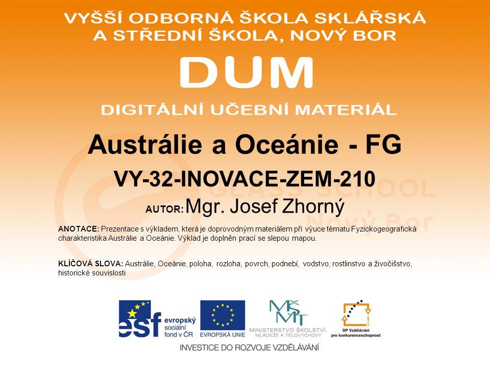 AUTOR: Mgr. Josef Zhorný ANOTACE: Prezentace s výkladem, která je doprovodným materiálem při výuce tématu Fyzickogeografická charakteristika Austrálie