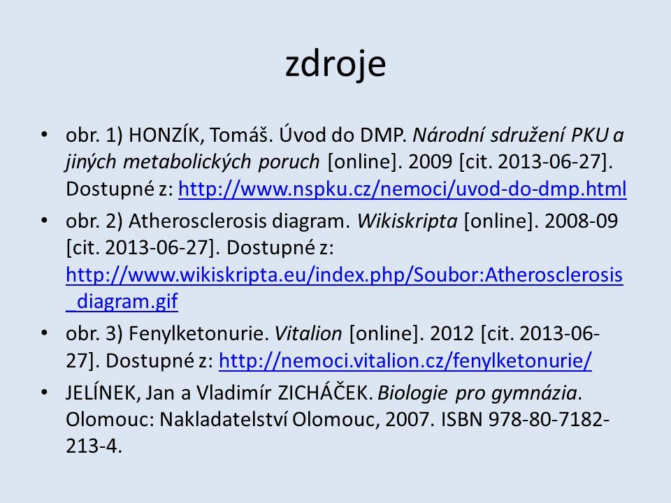 zdroje obr. 1) HONZÍK, Tomáš. Úvod do DMP. Národní sdružení PKU a jiných metabolických poruch [online]. 2009 [cit. 2013-06-27]. Dostupné z: http://www