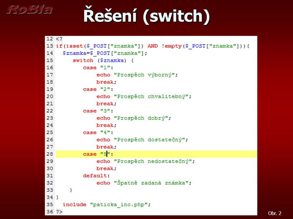 Řešení (switch) Obr. 2