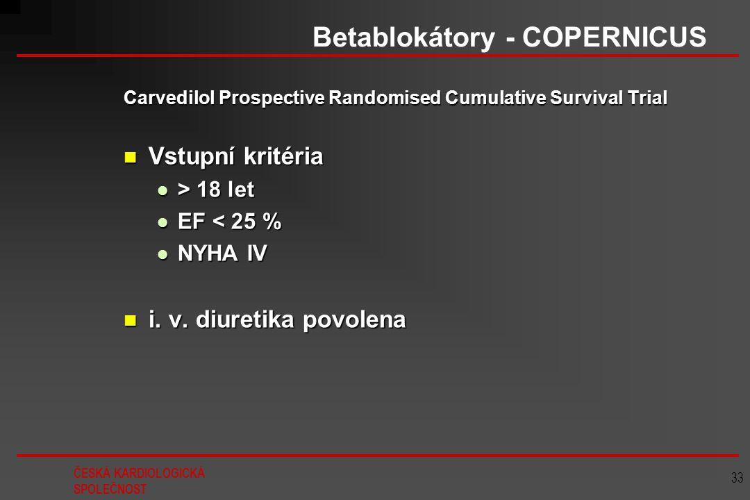 ČESKÁ KARDIOLOGICKÁ SPOLEČNOST 33 Betablokátory - COPERNICUS Carvedilol Prospective Randomised Cumulative Survival Trial Vstupní kritéria Vstupní krit