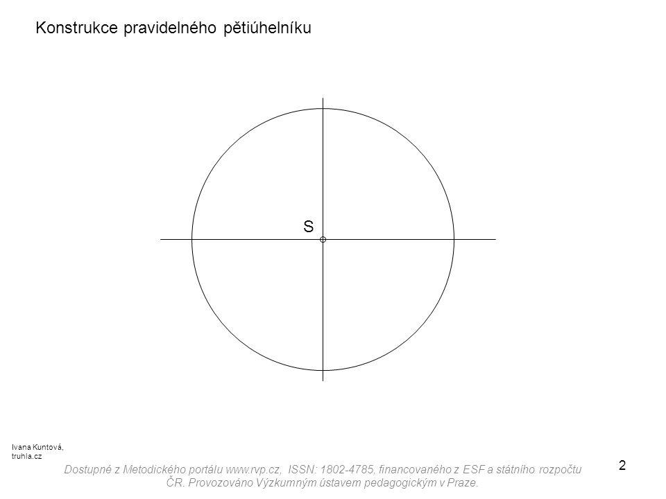 2 Konstrukce pravidelného pětiúhelníku Dostupné z Metodického portálu www.rvp.cz, ISSN: 1802-4785, financovaného z ESF a státního rozpočtu ČR. Provozo