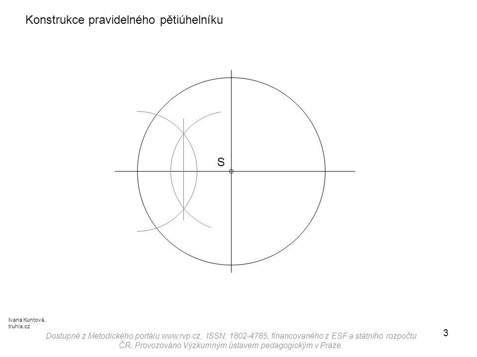 3 Konstrukce pravidelného pětiúhelníku Dostupné z Metodického portálu www.rvp.cz, ISSN: 1802-4785, financovaného z ESF a státního rozpočtu ČR. Provozo