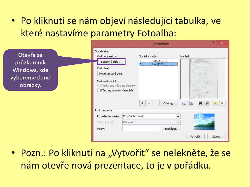 """Po kliknutí se nám objeví následující tabulka, ve které nastavíme parametry Fotoalba: Pozn.: Po kliknutí na """"Vytvořit"""" se nelekněte, že se nám otevře"""