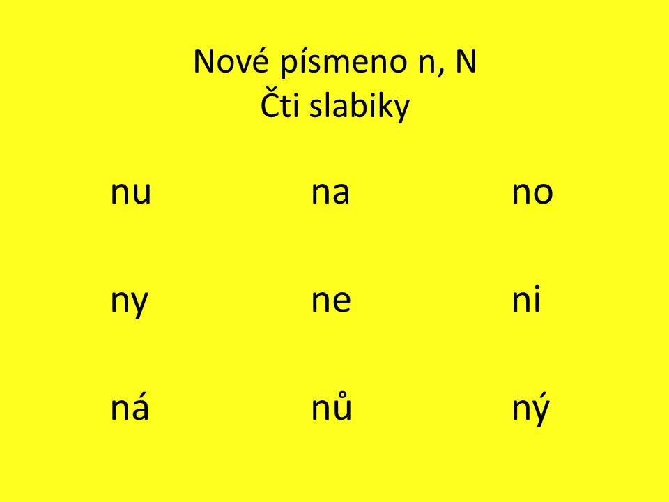 Nové písmeno n, N Čti slabiky nunano nyneni nánůný