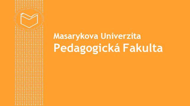 www.ped.muni.cz  Místo konání: Pedagogická fakulta, Poříčí 7, Brno  Datum konání: 9.