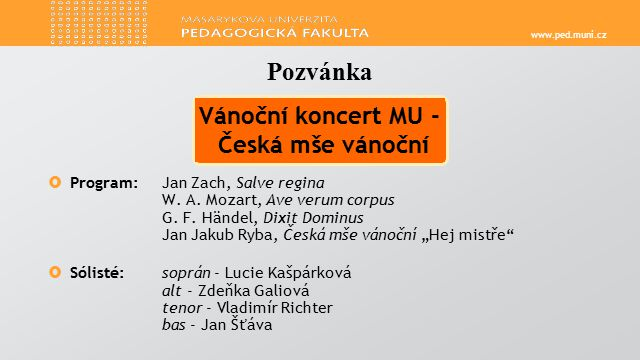 www.ped.muni.cz  Program: Jan Zach, Salve regina W.