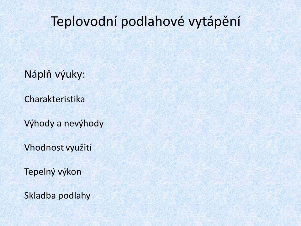 Seznam použité literatury: [1] Tajbr, S., Vytápění pro 1.