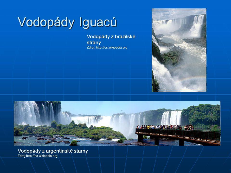 Vodopády Iguacú Vodopády z brazilské strany Zdroj: http://cs.wikipedia.org Vodopády z argentinské starny Zdroj:http://cs.wikipedia.org