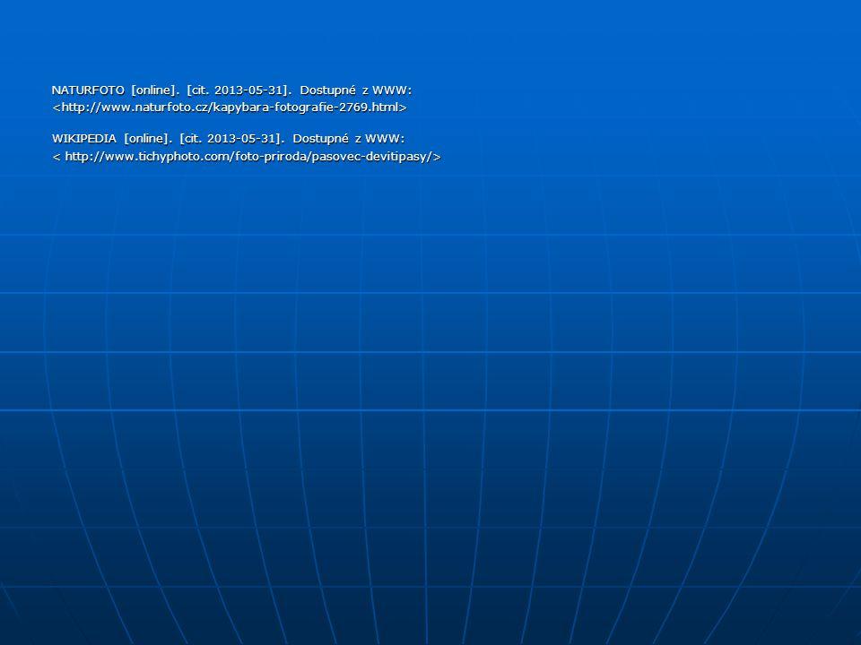 NATURFOTO [online]. [cit. 2013-05-31]. Dostupné z WWW: WIKIPEDIA [online]. [cit. 2013-05-31]. Dostupné z WWW:
