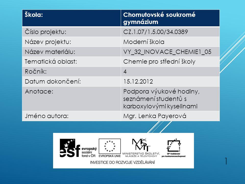 1 Škola:Chomutovské soukromé gymnázium Číslo projektu:CZ.1.07/1.5.00/34.0389 Název projektu:Moderní škola Název materiálu:VY_32_INOVACE_CHEMIE1_05 Tem