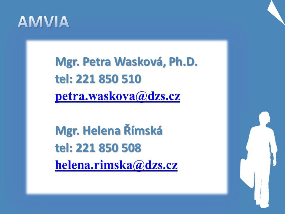 AMVIA Mgr. Petra Wasková, Ph.D. tel: 221 850 510 tel: 221 850 510 petra.waskova@dzs.cz Mgr. Helena Římská tel: 221 850 508 tel: 221 850 508 helena.rim