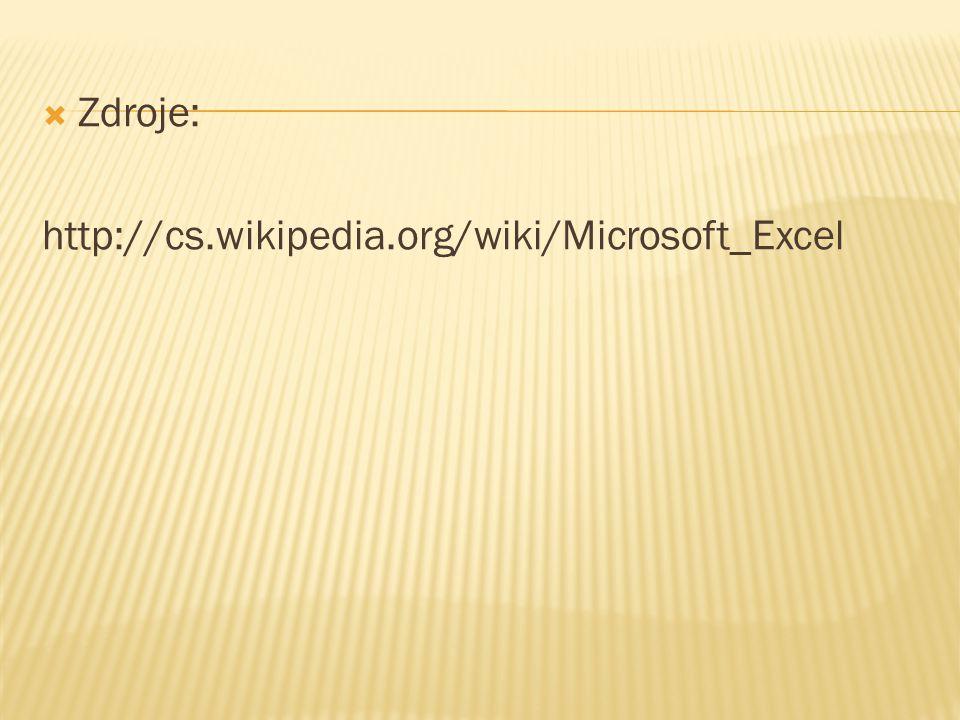  Zdroje: http://cs.wikipedia.org/wiki/Microsoft_Excel