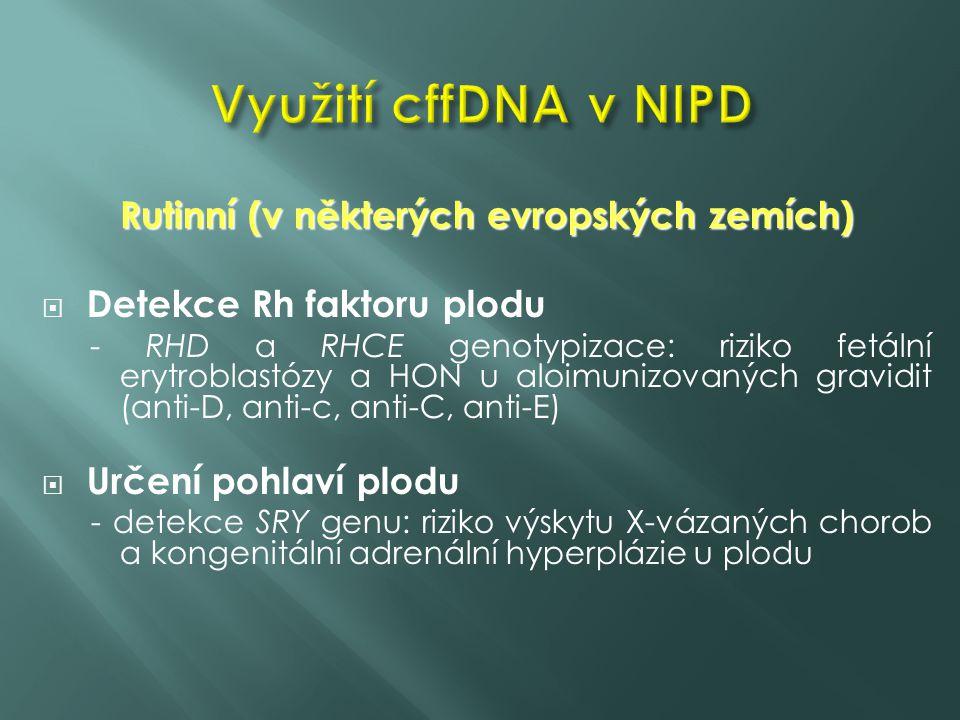 Rutinní (v některých evropských zemích)  Detekce Rh faktoru plodu - RHD a RHCE genotypizace: riziko fetální erytroblastózy a HON u aloimunizovaných g