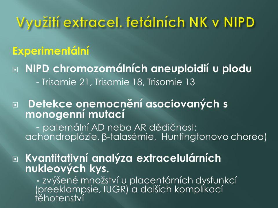 Experimentální  NIPD chromozomálních aneuploidií u plodu - Trisomie 21, Trisomie 18, Trisomie 13  Detekce onemocnění asociovaných s monogenní mutací