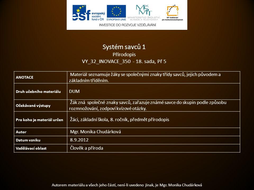 Systém savců 1 Autorem materiálu a všech jeho částí, není-li uvedeno jinak, je Mgr.