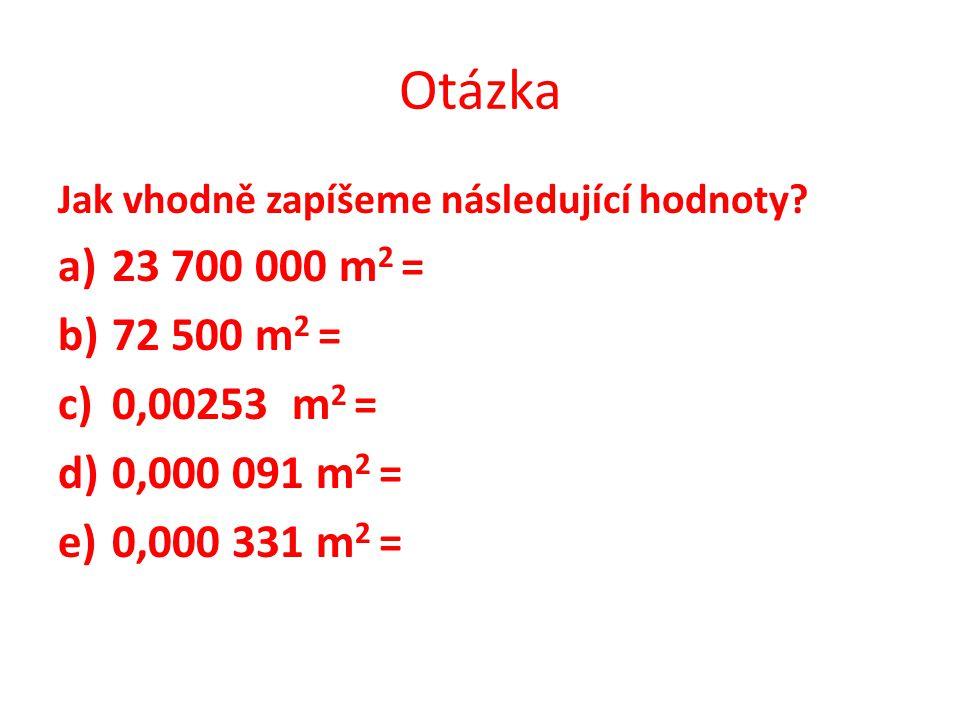 Otázka Jak vhodně zapíšeme následující hodnoty.