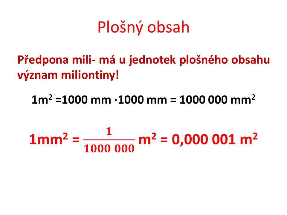 Plošný obsah Příklad 4. Zapiš 312 000 m 2 vhodnějším způsobem.