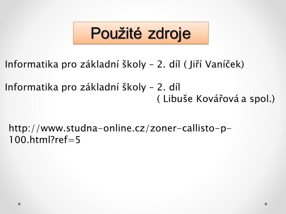 Informatika pro základní školy – 2. díl ( Jiří Vaníček) Informatika pro základní školy – 2.