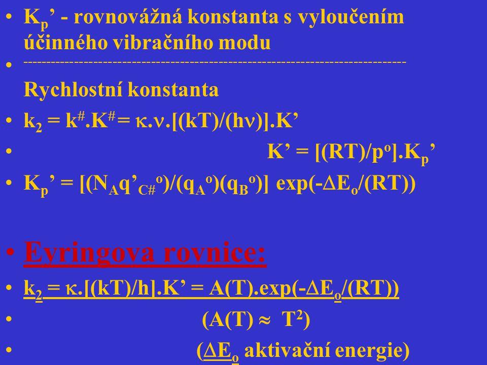 K p ' - rovnovážná konstanta s vyloučením účinného vibračního modu -------------------------------------------------------------------------------- Ry