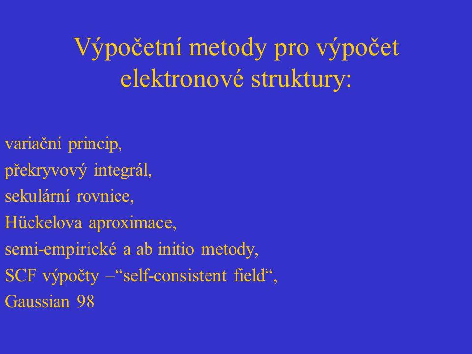 Výpočetní metody pro výpočet elektronové struktury: variační princip, překryvový integrál, sekulární rovnice, Hückelova aproximace, semi-empirické a a