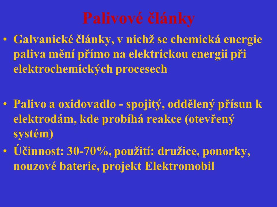 Palivové články Galvanické články, v nichž se chemická energie paliva mění přímo na elektrickou energii při elektrochemických procesech Palivo a oxido