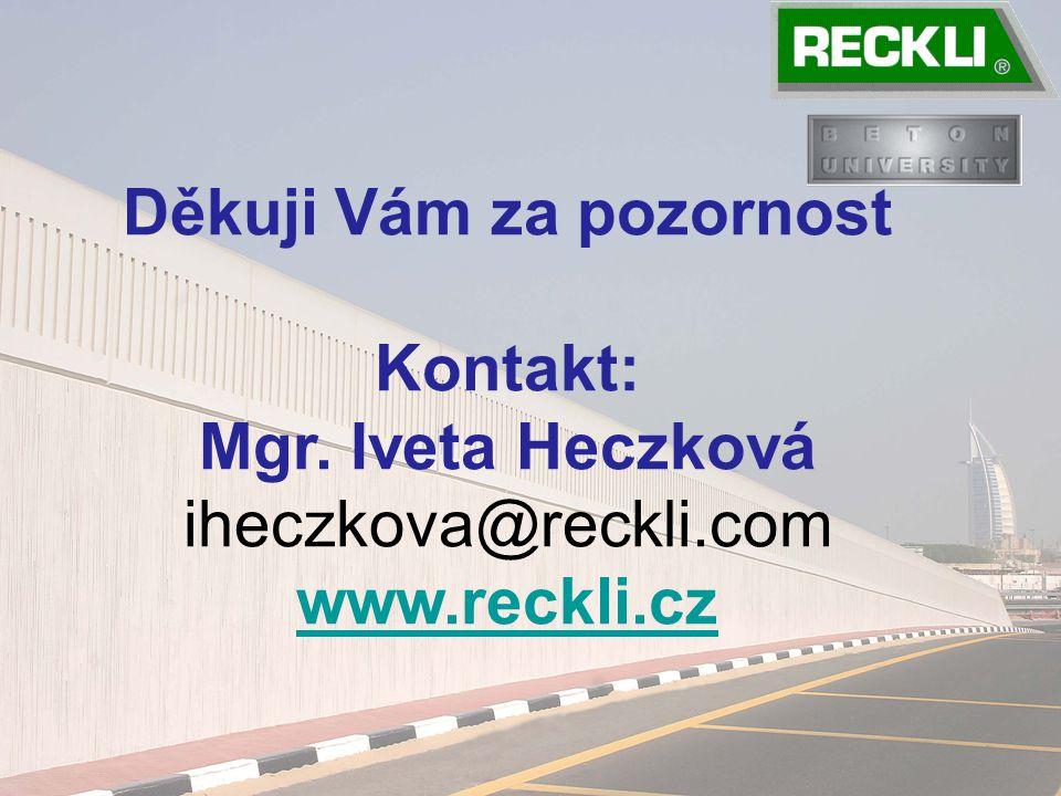 Děkuji Vám za pozornost Kontakt: Mgr. Iveta Heczková iheczkova@reckli.com www.reckli.cz