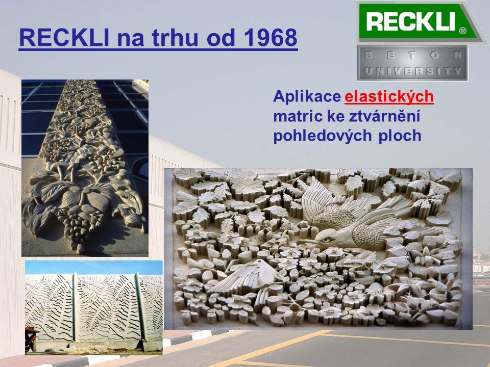 RECKLI na trhu od 1968 Aplikace elastických matric ke ztvárnění pohledových ploch