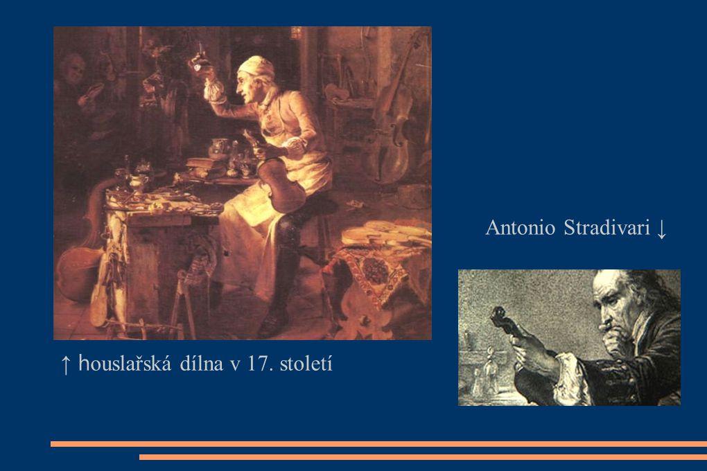Antonio Stradivari ↓ ↑ h ouslařská dílna v 17. století