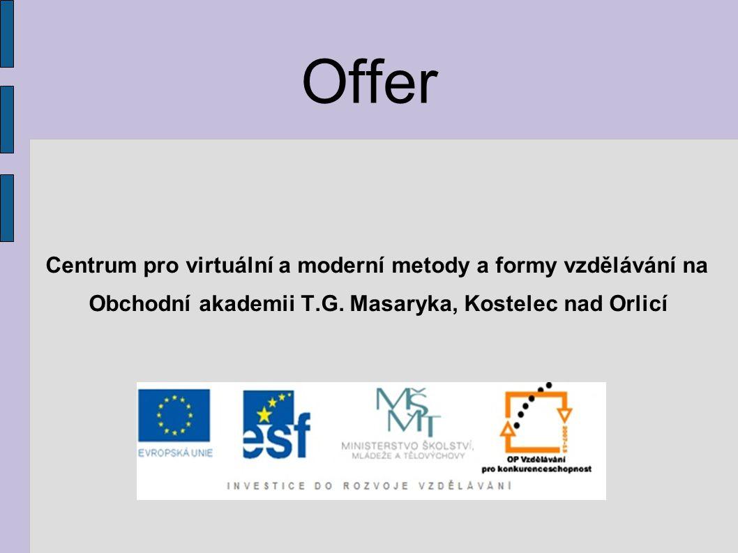 Offer Centrum pro virtuální a moderní metody a formy vzdělávání na Obchodní akademii T.G.