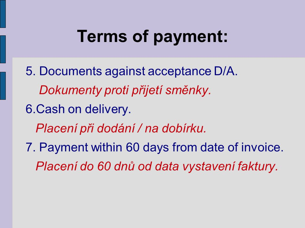 Terms of payment: 5.Documents against acceptance D/A.