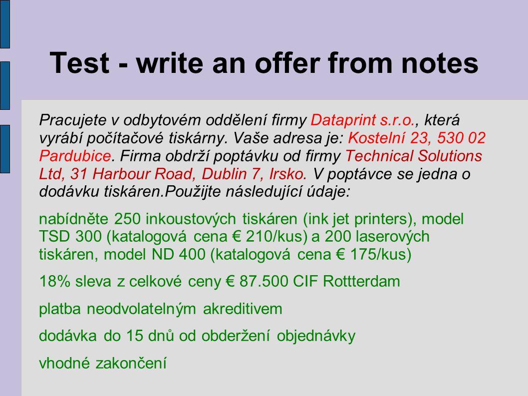 Test - write an offer from notes Pracujete v odbytovém oddělení firmy Dataprint s.r.o., která vyrábí počítačové tiskárny.