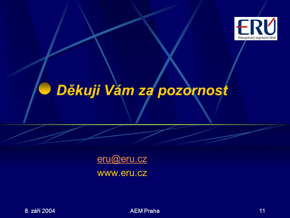 8. září 2004AEM Praha11 Děkuji Vám za pozornost eru@eru.cz www.eru.cz