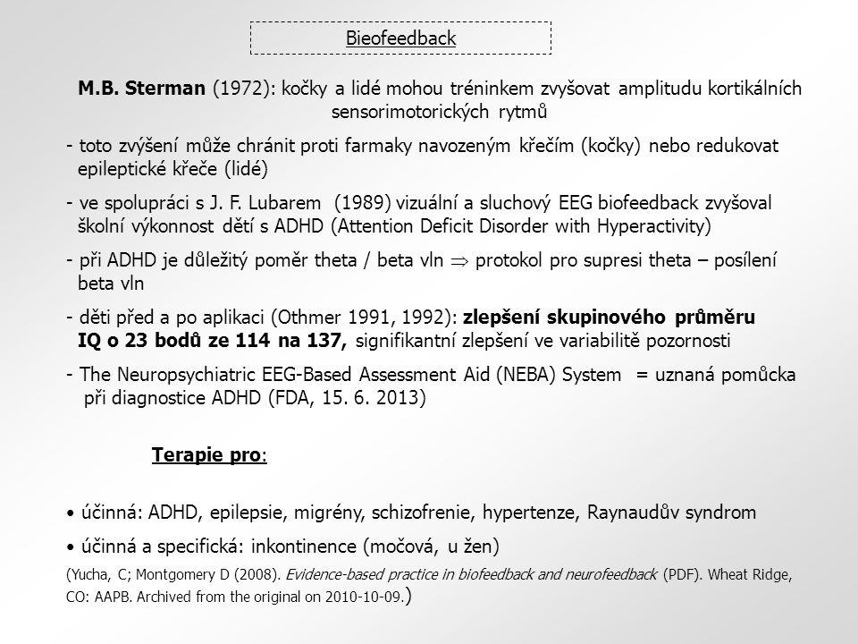 M.B. Sterman (1972): kočky a lidé mohou tréninkem zvyšovat amplitudu kortikálních sensorimotorických rytmů - toto zvýšení může chránit proti farmaky n