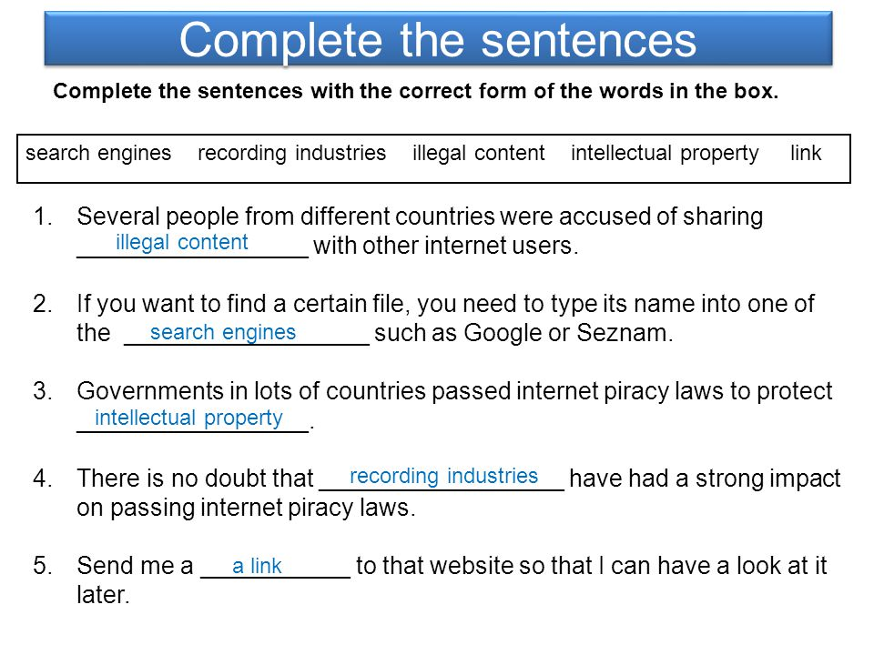 Complete the sentences Complete the sentences with the correct form of the words in the box.